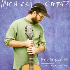 Michael Card - Joy in the Journey: 10 Years of Greatest Hits
