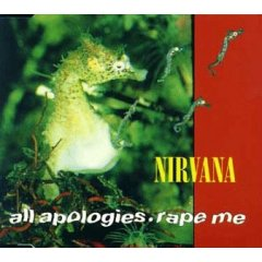 All Apologies/Rape Me