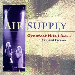 Air Supply - Greatest Hits Live: Now & Forever