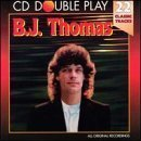 B.J. Thomas. 22 Classic Tracks. CD Double Play