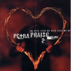 Petra Praise, Vol. 2: We Need Jesus
