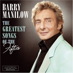 Barry Manilow's The Greatest Songs of the Fifties