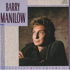 Barry Manilow - Greatest Hits, Vol. 3