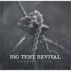 Big Tent Revival - Greatest Hits