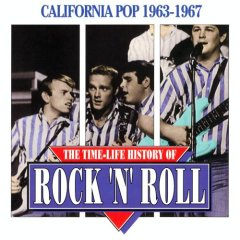 The Time-Life History of Rock 'N' Roll: California Pop 1963-1967