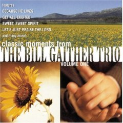 Classic Moments from The Bill Gaither Trio, Vol. 1