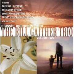 Classic Moments from The Bill Gaither Trio, Vol. 2