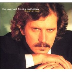 The Michael Franks Anthology: The Art of Love