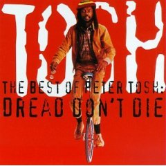 The Best of Peter Tosh: Dread Don't Die
