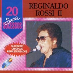 Download  musicasBAIXAR CD Reginaldo Rossi – 20 Super Sucessos Vol.2