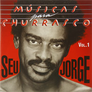 Seu Jorge - Musicas Para Churrasco - Vol.1