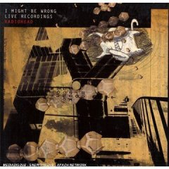 I Might Be Wrong: Live Recordings