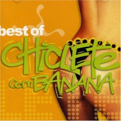 Best of Chiclete Com Banana