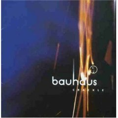Crackle: The Best Of Bauhaus