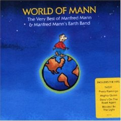World of Mann: The Very Best of Manfred Mann & Manfred Mann's Earth Band