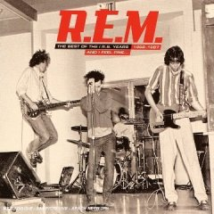 And I Feel Fine...: The Best of the I.R.S. Years 1982-1987