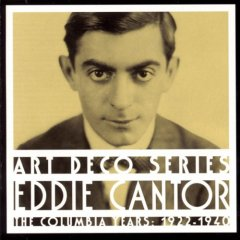 Eddie Cantor:The Columbia Years: 1922-1940